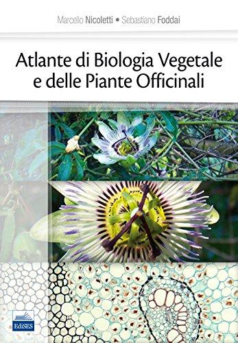 Atlante di biologia vegetale e delle piante officinali