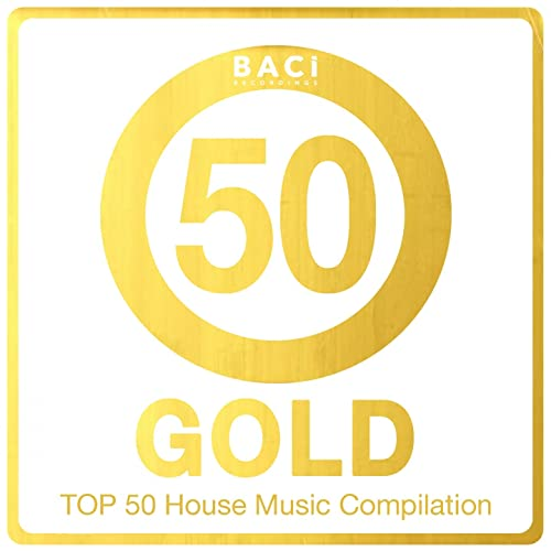 Top 50 House Music Compilation: Gold Edition, Vol. 5 (Best House, Deep House, Chill Out, Electronica, Hits)