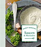 Selbst gemacht: Saucen & Marinaden
