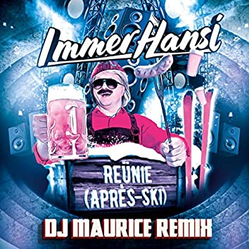 Reünie (Après-Ski) [DJ Maurice Remix] (Dj Maurice Remix)