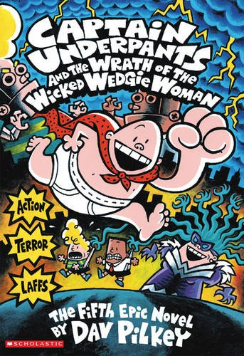 Captain Underpants and the Wrath of the Wicked Wedgie Woman Colour Edition: 5