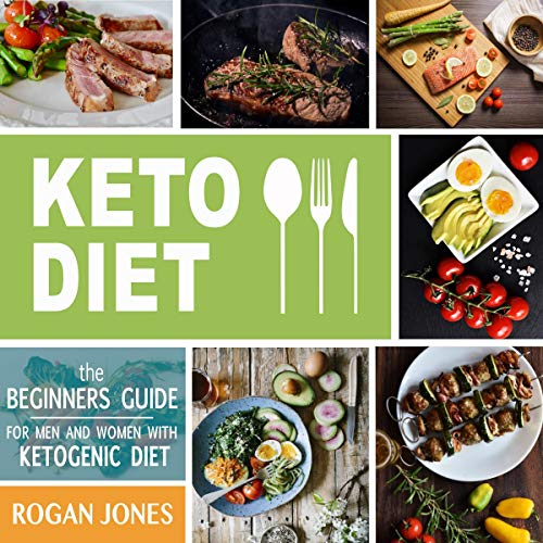 Keto Diet: The Beginners Guide for Men And Women with Ketogenic Diet audiobook cover art