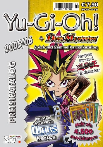 Yu-Gi-Oh! & Duel Masters Preiskatalog 2005-2006: Katalog für Yu-Gi-Oh! & Duel Masters Sammel- und Spielkarten