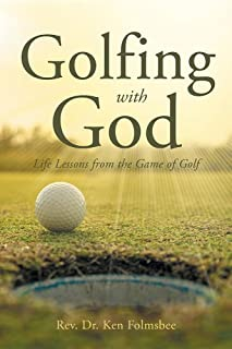 Golfing with God: Life Lessons from the Game of Golf