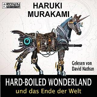 Hardboiled Wonderland und das Ende der Welt                   Autor:                                                                                                                                 Haruki Murakami                               Sprecher:                                                                                                                                 David Nathan                      Spieldauer: 17 Std. und 39 Min.     1.258 Bewertungen     Gesamt 4,3