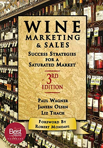 Wine Marketing and Sales, Third Edition: Success Strategies for a Saturated Market