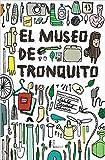 El Museo De Tronquito (Infantil)