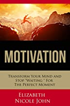 Motivation: Transform Your Mind and Stop