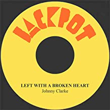 Best johnny clarke left with a broken heart Reviews