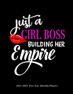 Just a Girl Boss Building Her Empire 2021-2025 Five Year Monthly Planner: Jan 2021 to Dec 2025 Large Monthly Calendar Sche...