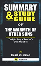 Summary & Study Guide of The Warmth of Other Suns: The Epic Story of America's Great Migration by Isabel Wilkerson