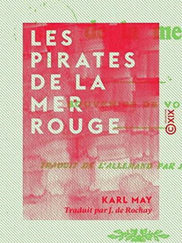 Les Pirates de la mer Rouge: Souvenirs de voyage (French Edition)