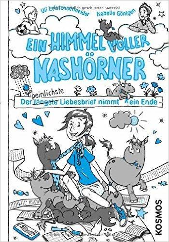 Ein Himmel voller Nashörner: Der längste Liebesbrief nimmt (k)ein Ende von Ulrike Leistenschneider ( 7. Juli 2015 )