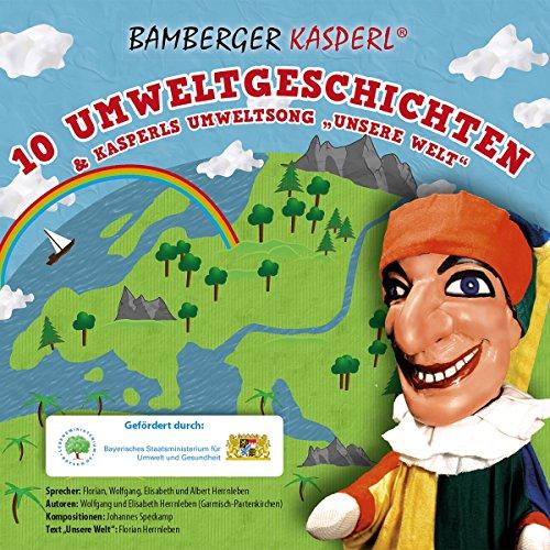 """10 Umweltgeschichten: und Kasperls Umweltsong """"Unsere Welt"""" Titelbild"""