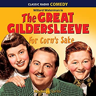 The Great Gildersleeve: For Corn's Sake audiobook cover art