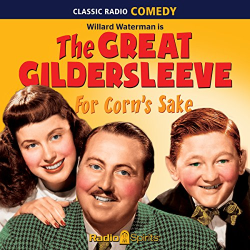 The Great Gildersleeve: For Corn's Sake cover art