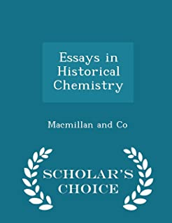 Essays in Historical Chemistry - Scholar's Choice Edition
