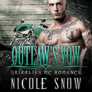 Outlaw's Vow     Grizzlies MC Romance, Book 4              By:                                                                                                                                 Nicole Snow                               Narrated by:                                                                                                                                 Mason Lloyd,                                                                                        Tatiana Sokolov                      Length: 7 hrs and 27 mins     270 ratings     Overall 4.5