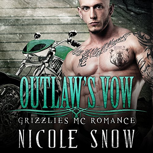Outlaw's Vow: Grizzlies MC Romance, Book 4