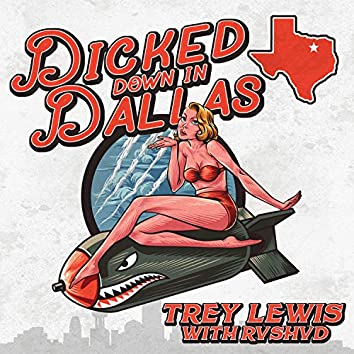 Dicked Down in Dallas (with Rvshvd)