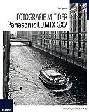 Fotografie mit der Panasonic LUMIX GX7 (German Edition)