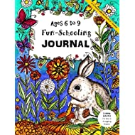 Ages 6-9 Fun-Schooling Journal - Do-It-Yourself Homeschooling 1st - 3rd Grade: Learning Activities For New & Struggling Readers (Home Learning Guides) (Volume 3)