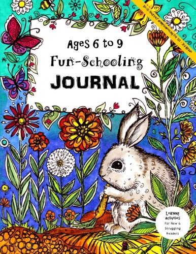 Ages 6-9 Fun-Schooling Journal - Do-It-Yourself Homeschooling 1st - 3rd Grade: Learning Activities F