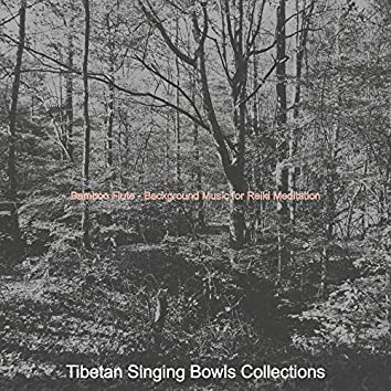 Bamboo Flute - Background Music for Reiki Meditation