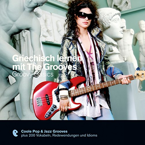 Griechisch lernen mit The Grooves - Groovy Basics audiobook cover art