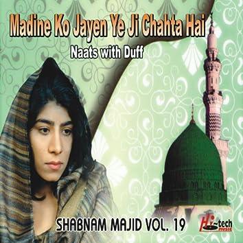 Madine Ko Jayen Ye Ji Chahta Hai Vol. 19 - Naats with Duff