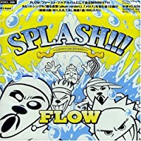 Splash by Flow (2003-05-21)