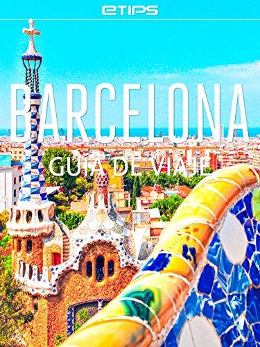 Barcelona Guía de Viaje eBook: LTD, eTips: Amazon.es: Tienda Kindle