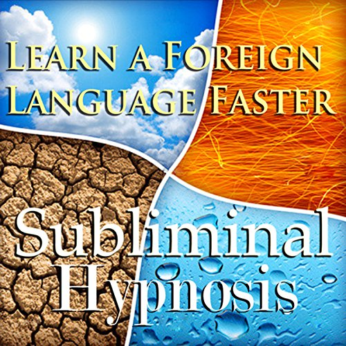 Learn a Foreign Language Faster Subliminal Affirmations audiobook cover art