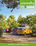 Cool Camping France: A Hand-picked Selection of Exceptional Campsites and Camping Experiences