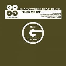 Turn Me On (feat. Bucie)