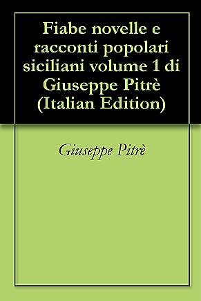 Fiabe novelle e racconti popolari siciliani volume 1 di Giuseppe Pitrè