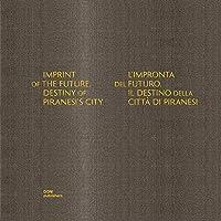 Imprint of the Future: Destiny of Piranesi's City