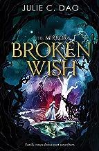 The Mirror Broken Wish (The Mirror (1)) PDF