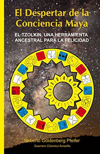 El Despertar de la Conciencia Maya: El TZOLKIN, una herramienta ancestral para...
