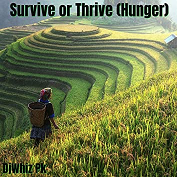 Survive or Thrive (Hunger)