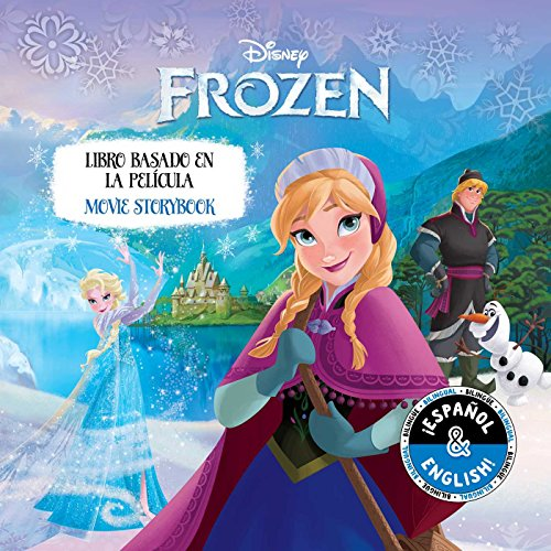 Disney Frozen: Movie Storybook/Libro Basado en la Película: 6 (Disney Bilingual)