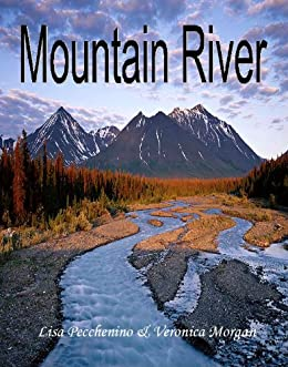 Mountain River by [Lisa Pecchenino, Veronica Morgan]