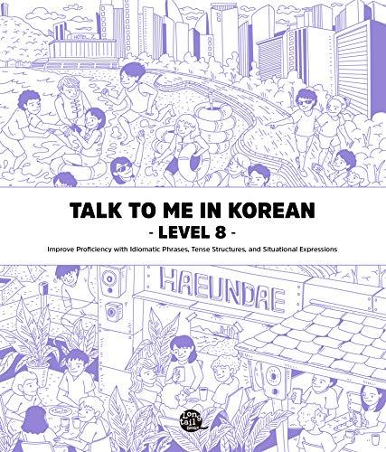 Level 8 Korean Grammar Textbook (Talk To Me In Korean Grammar Textbook) (English Edition)