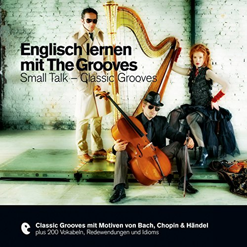 Englisch lernen mit The Grooves - Small Talk/Classic Grooves (Premium Edutainment) audiobook cover art