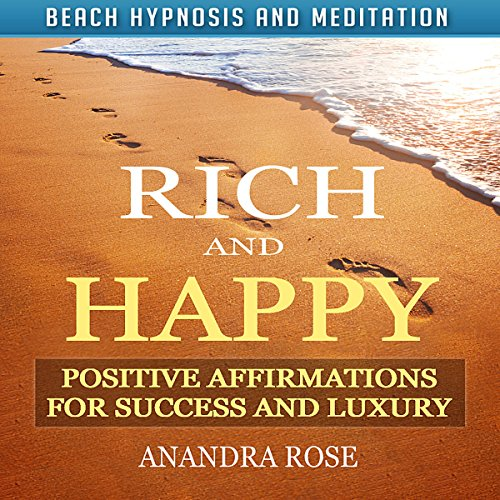 Rich and Happy: Positive Affirmations for Success and Luxury with Beach Hypnosis and Meditation audiobook cover art