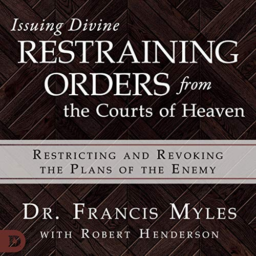 Issuing Divine Restraining Orders from Courts of Heaven cover art