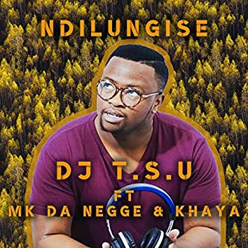 Ndilungise (feat. MK Da Negge & Khaya)