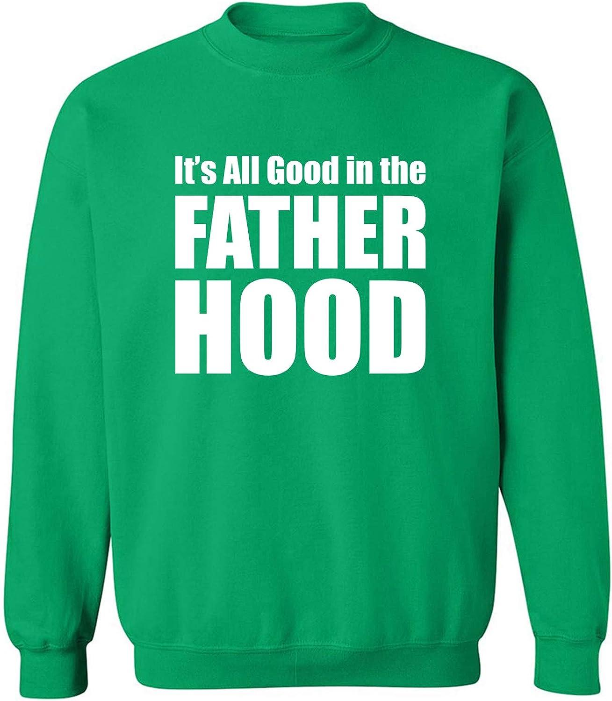 It's All Good In The Fatherhood Crewneck Sweatshirt