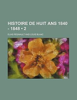Histoire de Huit ANS 1840 - 1848 (2)