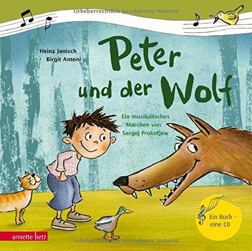 Peter und der Wolf: Das musikalische Märchen von Sergej Prokofjew (Mein erstes Musikbilderbuch mit CD)